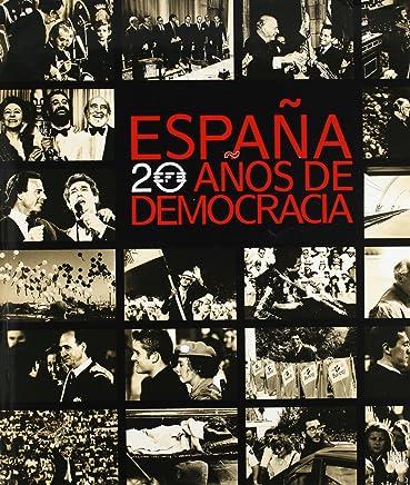 España, 20 años de democracia