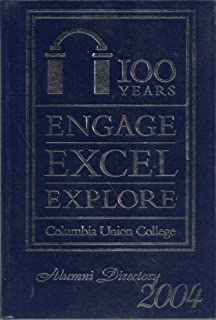 Columbia Union College Alumni Directory 2004 (100 Years Engage Excel Explore)