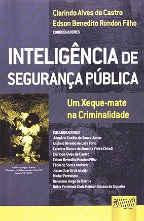 Inteligência de Segurança Pública. Um Xeque-Mate na Criminalidade