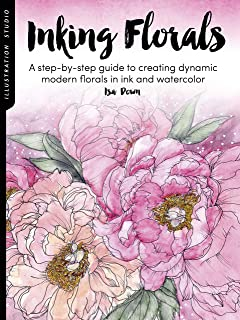 Illustration Studio: Inking Florals: A step-by-step guide to creating dynamic modern florals in ink and watercolor