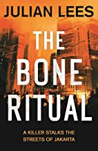 The Bone Ritual: a gripping thriller set in the teeming streets of contemporary Jakarta