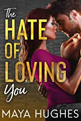 The Hate of Loving You (Falling Trilogy) Kindle Edition