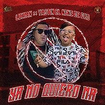 Ya No Quiero Na (feat. Luxian)