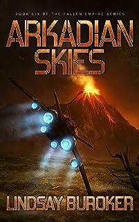 Arkadian Skies: Fallen Empire, Book 6 (English Edition)