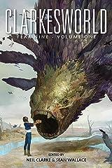 Clarkesworld Year Nine: Volume One Kindle Edition
