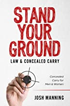 """""""Stand Your Ground"""" & Concealed Carry: Concealed Carry for Men & Women"""