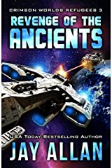 Revenge of the Ancients (Crimson Worlds Refugees Book 3) Kindle Edition
