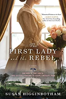 The First Lady and the Rebel: A Novel