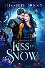 Kiss Of Snow (Royal Hearts Book 2)