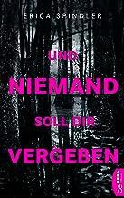 Und niemand soll dir vergeben (German Edition)