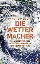 Die Wettermacher: Wie Wetterberichte entstehen und was sie vorhersagen können (German Edition)