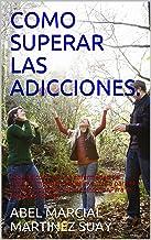 COMO SUPERAR LAS ADICCIONES.: Toda adicción es una enfermedad del alma.La importancia del inventario para el autoconocimiento del ser interior.Para la liberacion del ser.