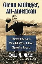 Glenn Killinger, All-American: Penn State's World War I Era Sports Hero