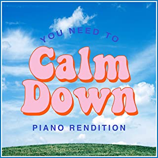 You Need To Calm Down - Piano Rendition
