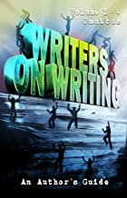 Writers on Writing Volume 1 - 4 Omnibus: An Author's Guide