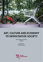 Art, Culture and Economy to Democratize Society (Plural) (Spanish Edition)