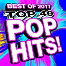 Top 40 Pop Hits! Best of 2017