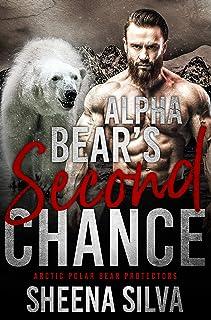 Alpha Bear's Second Chance (Arctic Polar Bear Protectors Book 2) (English Edition)