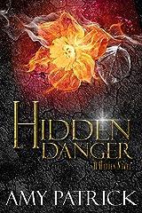 Hidden Danger, Book 5 of The Hidden Saga Kindle Edition