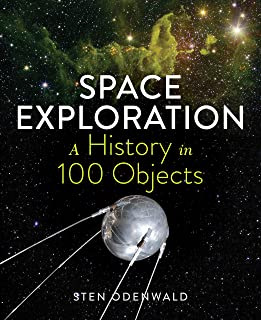 Space Exploration—A History in 100 Objects (English Edition)