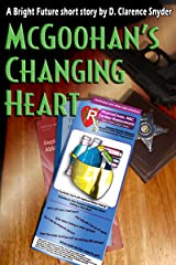 McGoohan's Changing Heart (The Bright Future) Kindle Edition
