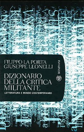 Dizionario della critica militante: Letteratura e mondo contemporaneo (Tascabili. Saggi Vol. 388)
