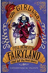 The Girl Who Fell Beneath Fairyland and Led the Revels There Kindle Edition