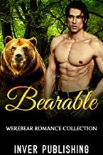 Werebear Romance: Bearable (paranormal bear shapeshifter  romance collection) (new adult paranormal bear shifter comedy short stories collection)
