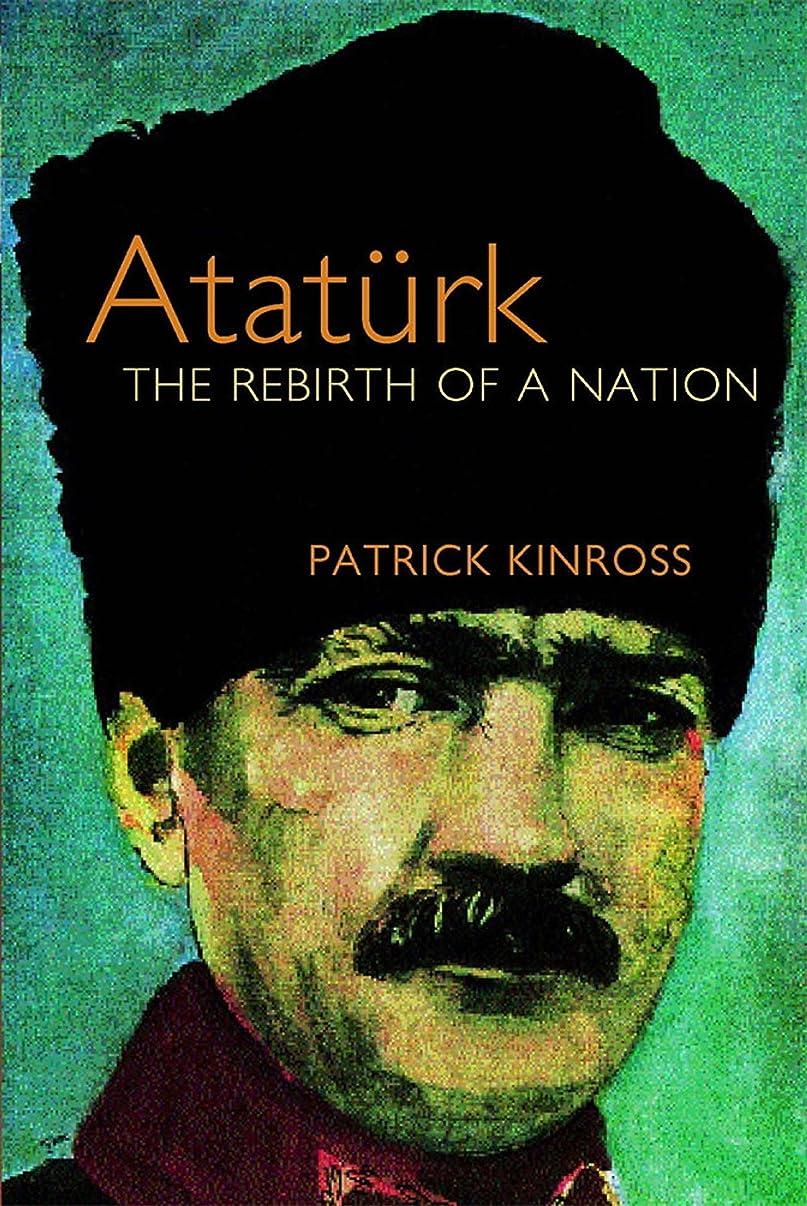 文法ブランチ確保するAtaturk: The Rebirth of a Nation (English Edition)