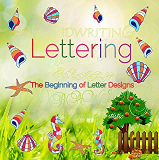 Lettering, The Beginning of Letter Designs: 6 unique font styles, step by step lettering design process, more than 50 graphic drawing exercises