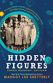 Hidden Figures, Young Readers' Edition: The Untold True Story of Four African American Women Who Helped Launch Our Nation ...