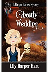 Ghostly Wedding (A Harper Harlow Mystery Book 17) (English Edition) Format Kindle
