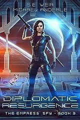 Diplomatic Resurgence (The Empress' Spy Book 3) Kindle Edition