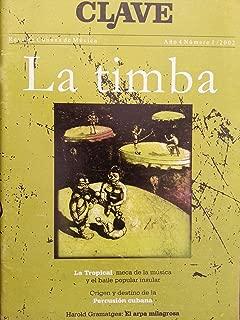 Clave,revista cubana de musica.ano 4,numero 1,del 2002.la timba,la tropical,origen y destino de la percusion cubana.