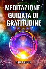 Meditazione Guidata di Gratitudine (Italian Edition) Kindle Edition