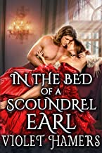 In the Bed of a Scoundrel Earl : A Steamy Historical Regency Romance Novel (English Edition)
