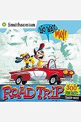 No Way . . . Way!: Road Trip (Smithsonian Book 1) Kindle Edition