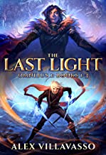 The Last Light Series Omnibus One: - The Dreamer and the Deceiver - All Things Eternal - Ode to the King: A Superhero Epic Fantasy Collection (The Last Light Collection Book 1)