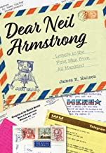 Dear Neil Armstrong: Letters to the First Man from All Mankind (Aeronautics and Astronautics)