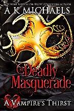 A Vampire's Thirst: A Deadly Masquerade