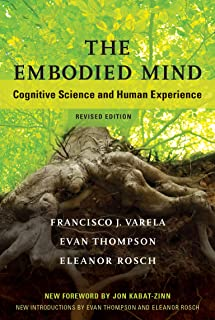 The Embodied Mind, revised edition: Cognitive Science and Human Experience (English Edition)