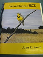 Atlas Of Saskatchewan Birds