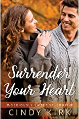 Surrender Your Heart: An Absolutely Heartwarming Christian Romance (Seriously Sweet St Louis Book 3) Kindle Edition