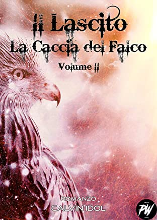 Il Lascito II: La Caccia del Falco Vol. 2
