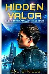 Hidden Valor (Forsaken Valor Series Book 3) Kindle Edition