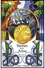 Stories from Arisa - Volume One Kindle Edition
