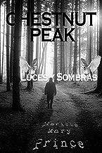 Chestnut Peak (Volumen 1): Luces y Sombras