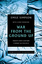 War From the Ground Up: Twenty-First Century Combat as Politics (Conflict Classics)
