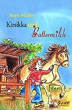 Kirsikka und Buttermilch (German Edition)