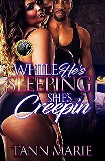While He's Sleeping She's Creepin'